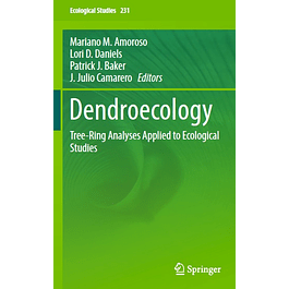 Dendroecology: Tree-Ring Analyses Applied to Ecological Studies