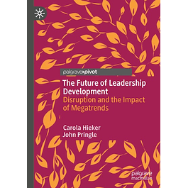 The Future of Leadership Development: Disruption and the Impact of Megatrends