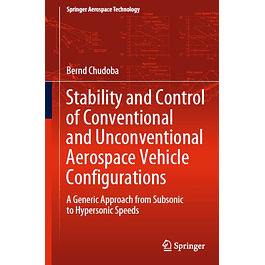 Stability and Control of Conventional and Unconventional Aerospace Vehicle Configurations: A Generic Approach from Subsonic to Hypersonic Speeds