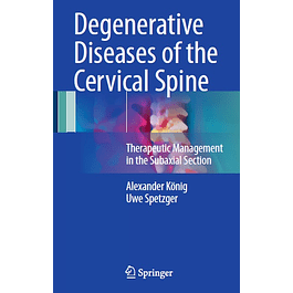 Degenerative Diseases of the Cervical Spine: Therapeutic Management in the Subaxial Section
