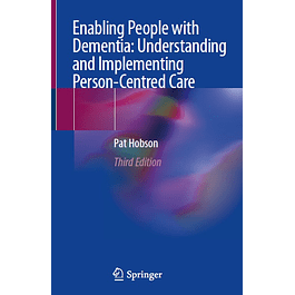 Enabling People with Dementia: Understanding and Implementing Person-Centred Care