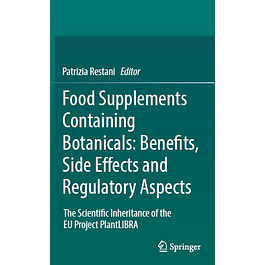 Food Supplements Containing Botanicals: Benefits, Side Effects and Regulatory Aspects: The Scientific Inheritance of the EU Project PlantLIBRA