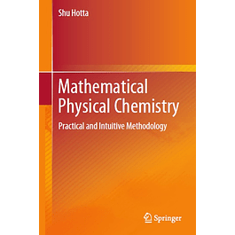 Mathematical Physical Chemistry: Practical and Intuitive Methodology