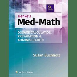 Henke's Med-Math: Dosage Calculation, Preparation, & Administration
