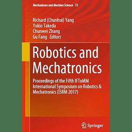 Robotics and Mechatronics: Proceedings of the Fifth IFToMM International Symposium on Robotics & Mechatronics (ISRM 2017)