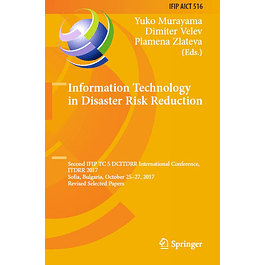 Information Technology in Disaster Risk Reduction: Second IFIP TC 5 DCITDRR International Conference, ITDRR 2017, Sofia, Bulgaria, October 25-27, 2017, Revised Selected Papers