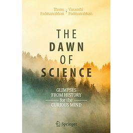 The Dawn of Science: Glimpses from History for the Curious Mind