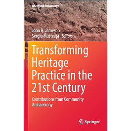 Transforming Heritage Practice in the 21st Century: Contributions from Community Archaeology