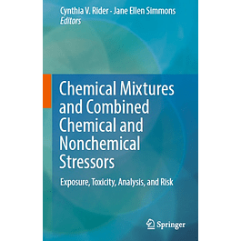 Chemical Mixtures and Combined Chemical and Nonchemical Stressors: Exposure, Toxicity, Analysis, and Risk