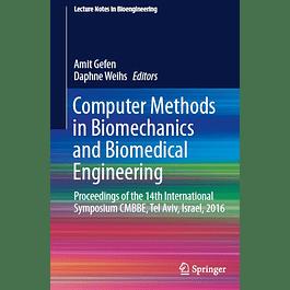 Computer Methods in Biomechanics and Biomedical Engineering: Proceedings of the 14th International Symposium CMBBE, Tel Aviv, Israel, 2016