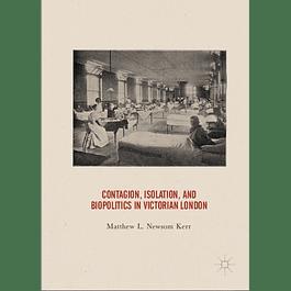 Contagion, Isolation, and Biopolitics in Victorian London