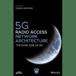 5G Radio Access Network Architecture: The Dark Side of 5G