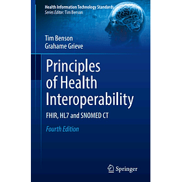 Principles of Health Interoperability: FHIR, HL7 and SNOMED CT