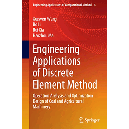Engineering Applications of Discrete Element Method: Operation Analysis and Optimization Design of Coal and Agricultural Machinery