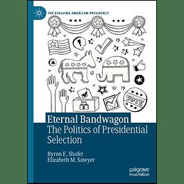 Eternal Bandwagon: The Politics of Presidential Selection