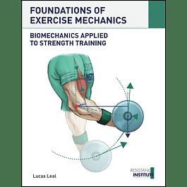 FOUNDATIONS OF EXERCISE MECHANICS: Biomechanics applied to Strength Training
