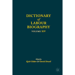 Dictionary of Labour Biography: Volume XIV