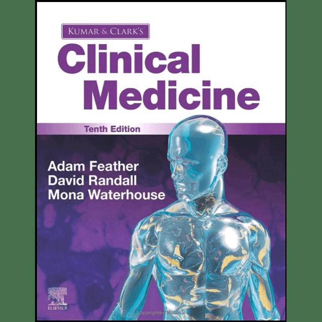 Kumar and Clark's Clinical Medicine  10th Edition  by Adam Feather (Editor), David Randall (Editor), Mona Waterhouse (Editor) ISBN-10: 0702078689 ISBN-13: 978-0702078682 ASIN: B08C7HSX2H