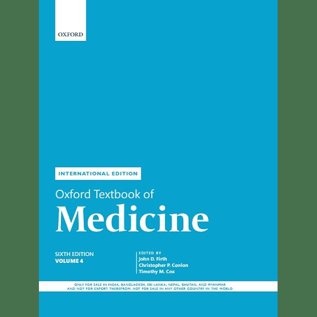 Oxford Textbook of Medicine Volume 4  by John Firth (Editor), Christopher Conlon (Editor), Timothy Cox (Editor) ISBN-10: 0198746695 ISBN-13: 978-0198746690, 978-0198815334