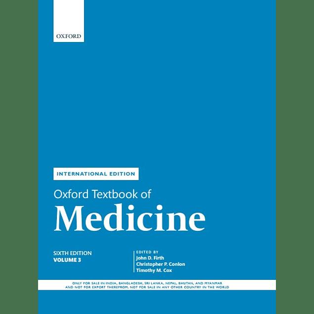 Oxford Textbook of Medicine Volume 3  by John Firth (Editor), Christopher Conlon (Editor), Timothy Cox (Editor) ISBN-10: 0198746695 ISBN-13: 978-0198746690