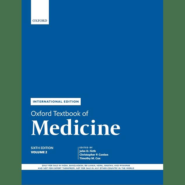 Oxford Textbook of Medicine Volume 2  by John Firth (Editor), Christopher Conlon (Editor), Timothy Cox (Editor) ISBN-10: 0198815352, 0198746695 ISBN-13: 978-0198815358, 978-0198746690
