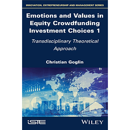 Emotions and Values in Equity Crowdfunding Investment Choices 1: Transdisciplinary Theoretical Approach
