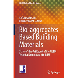 Bio-aggregates Based Building Materials: State-of-the-Art Report of the RILEM Technical Committee 236-BBM