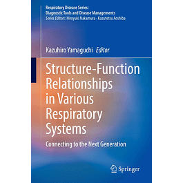 Structure-Function Relationships in Various Respiratory Systems: Connecting to the Next Generation