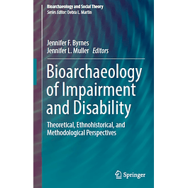 Bioarchaeology of Impairment and Disability: Theoretical, Ethnohistorical, and Methodological Perspectives