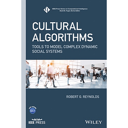 Cultural Algorithms: Tools to Model Complex Dynamic Social Systems