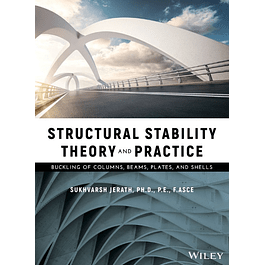 Structural Stability Theory and Practice: Buckling of Columns, Beams, Plates, and Shells