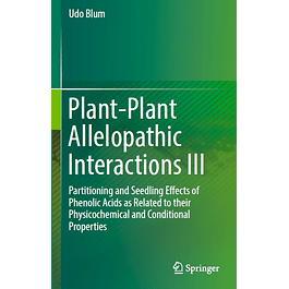 Plant-Plant Allelopathic Interactions III: Partitioning and Seedling Effects of Phenolic Acids as Related to their Physicochemical and Conditional Properties