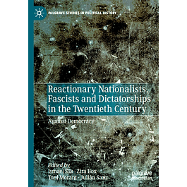 Reactionary Nationalists, Fascists and Dictatorships in the Twentieth Century: Against Democracy