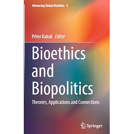 Bioethics and Biopolitics: Theories, Applications and Connections