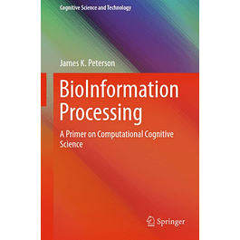 BioInformation Processing: A Primer on Computational Cognitive Science