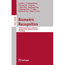 Biometric Recognition: 12th Chinese Conference, CCBR 2017, Shenzhen, China, October 28-29, 2017, Proceedings