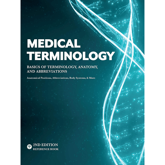 MEDICAL TERMINOLOGY: A Quick & Easy Reference Book – Basics of Terminology, Anatomy, and Abbreviations by Medical Resources Team (Author)