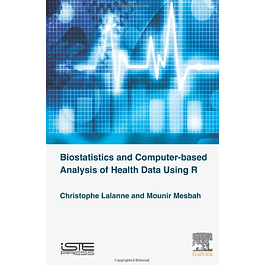 Biostatistics and Computer-based Analysis of Health Data using R