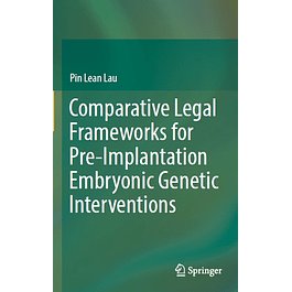 Comparative Legal Frameworks for Pre-Implantation Embryonic Genetic Interventions
