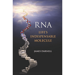RNA: Life's Indispensable Molecule