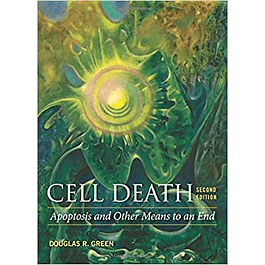 Cell Death: Apoptosis and Other Means to an End