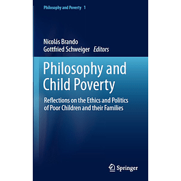 Philosophy and Child Poverty: Reflections on the Ethics and Politics of Poor Children and their Families