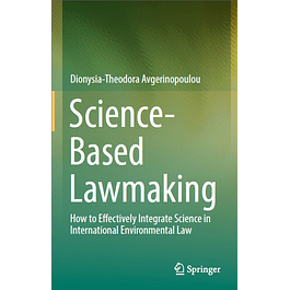 Science-Based Lawmaking: How to Effectively Integrate Science in International Environmental Law