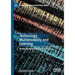 Technology, Multimodality and Learning: Analyzing Meaning across Scales