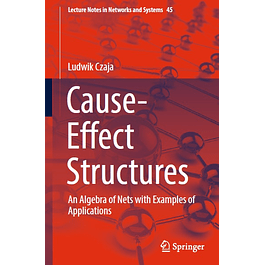 Cause-Effect Structures: An Algebra of Nets with Examples of Applications