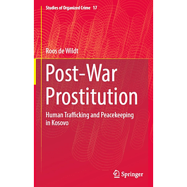 Post-War Prostitution: Human Trafficking and Peacekeeping in Kosovo