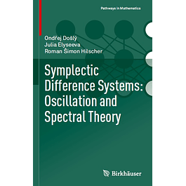 Symplectic Difference Systems: Oscillation and Spectral Theory