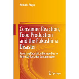 Consumer Reaction, Food Production and the Fukushima Disaster: Assessing Reputation Damage Due to Potential Radiation Contamination