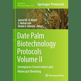 Date Palm Biotechnology Protocols Volume II: Germplasm Conservation and Molecular Breeding