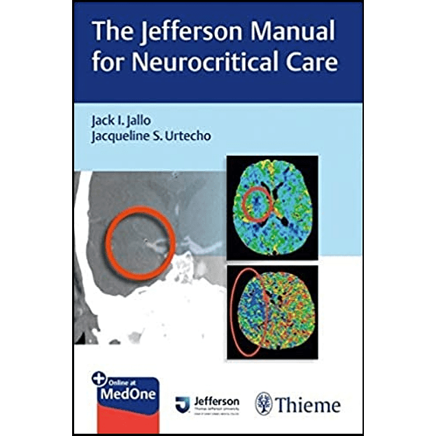 The Jefferson Manual for Neurocritical Care  1st Edition  by Jack I. Jallo (Author) ISBN-10: 1626234949 ISBN-13: 978-1626234949